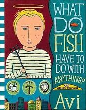 What Do Fish Have to Do with Anything?: And Other Stories-ExLibrary