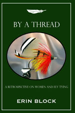 New Copy By a Thread: A Retrospective on Women and Fly Tying Carrie Stevens Etc.