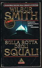 SULLA ROTTA DEGLI SQUALI - WILBUR SMITH - I MITI MONDADORI - 1995 PRIMA EDIZIONE