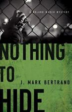 Nothing to Hide (A Roland March Mystery) by Bertrand, J. Mark in Used - Good
