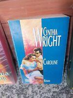 Caroline, ein Roman von Cynthia Wright, aus dem Bastei Lübbe Verlag