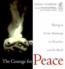 The Courage for Peace: Daring to Create Harmony in Ourselves and the World