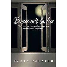 Buscando la Luz : Mis Poemas con Sentimiento y Mis Sentimientos en Poema by...