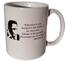 "Malcolm X ""Education is our passport to the future"" quote 11 oz coffee tea mug"