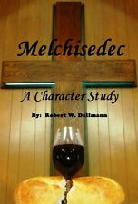 Melchisedec - A Character Study - Book- Jesus' Priestly Order -English-Paperback
