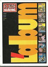 Fluide Glacial, l'Album 97-1, 6 numéros de 1997, Gotlib Edika Frémion Tronchet..