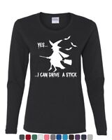 Yes, I Can Drive a Stick Long Sleeve T-Shirt Funny Halloween Witch