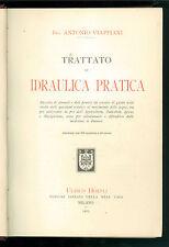 VIAPPIANI ANTONIO TRATTATO DI IDRAULICA PRATICA HOEPLI 1903 FISICA INGEGNERIA