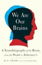 We Are Our Brains: A Neurobiography of the Brain-ExLibrary