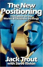 The New Positioning: The Latest on the World's #1 Business Strategy Jack Trout,
