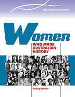 WOMEN WHO MADE AUSTRALIAN HISTORY - BOOK  9780864271464