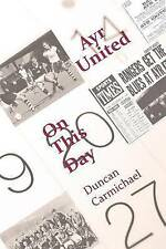 Ayr United On This Day, Carmichael, Duncan, Good, Paperback