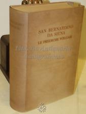 SAN BERNARDINO DA SIENA : Le Prediche Volgari  RIZZOLI 1936 RELIGIONE ILLUSTRATO