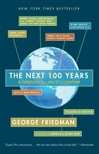 The Next 100 Years: A Forecast for the 21st Century by Friedman, George