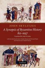 John Skylitzes: A Synopsis of Byzantine History, 811 1057: Translation and Notes