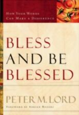 Bless and Be Blessed: How Your Words Can Make a Difference (Paperback or Softbac