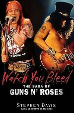 NEW Watch You Bleed: The Saga of Guns N' Roses by Stephen Davis