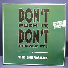 "MAXI 12"" THE SHERMANS Don't push it Don't force it BC 12 2050 40"