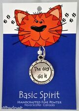 Handcrafted Pewter Cat Collar Tag ~ The Dog Did It ~ by Basic Spirit