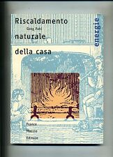 Greg Pahl # RISCALDAMENTO NATURALE DELLA CASA # Franco Muzzio Editore 2006