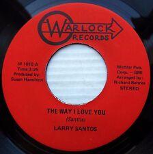 LARRY SANTOS soul 45 THE WAY I LOVE YOU / JON JON MAC ALISTER mint minus F212