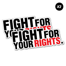 2X Fight For Your Rights Workers Protest Sticker Decal Funny Car Prank Laptop...