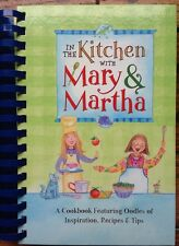 IN THE KITCHEN WITH MARY & MARTHA COOKBOOK, REBECCA GERMANY, KELLY WILLIAMS