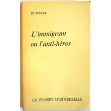 L'immigrant ou l'anti-héros - PFEIFER Jo
