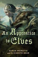 Iskryne: An Apprentice to Elves 3 by Elizabeth Bear and Sarah Monette (2015,...