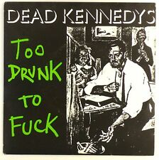 "7"" Single - Dead Kennedys - Too Drunk To Fuck - S1676 - washed & cleaned"