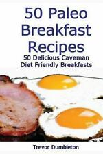 50 Paleo Breakfast Recipes : 50 Delicious Caveman Diet Friendly Breakfasts: B...