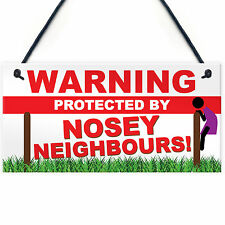 FUNNY Warning NOSEY NEIGHBOURS Beware CCTV House Warming Plaque House Gift Sign