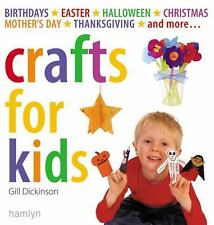 Crafts for Kids: Birthdays*Easter*Halloween*Christmas*Mother's Day*Thanksgiving*