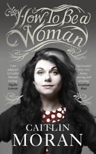 Very Good, How To Be a Woman, Caitlin Moran, Book