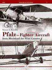 Pfalz - Fighter Aircraft: From Rheinland the Wine Country (Legends of Aviation),