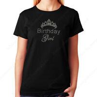 "Women's / Unisex Rhinestone T-shirt "" Birthday Girl with Tiara "" in Sm to 3XL"