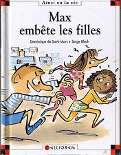 Max embête les filles * et Lili * Dominique de Saint Mars n° 54 ainsi va la vie