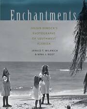 NEW Enchantments: Julian Dimock's Photographs of Southwest Florida