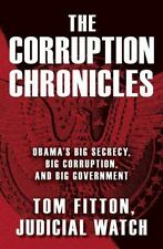 The Corruption Chronicles: Obama's Big Secrecy,Big Corruption,and Big Government