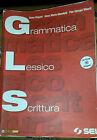 GLS. GRAMMATICA LESSICO SCRITTURA con Cd - A.DEGANI AM.M.MANDELLI - SEI