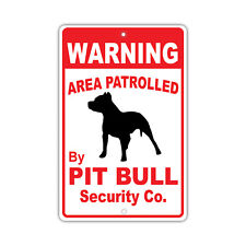 Warning Area Patrolled By Pit Bull Dog Owner Novelty Aluminum 8x12 Sign