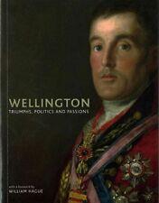 Wellington: Triumphs, Politics and Passions, Paul Cox & William Hague, Used; Goo