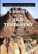 NEW A Survey Of The Old Testament: The Bible Jesus Used by John Stevenson