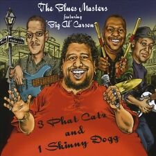 Big Al Carson & Blues Masters : 3 Phat Catz & 1 Skinny Dogg CD