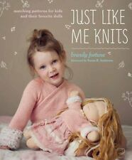NEW - Just Like Me Knits: Matching Patterns for Kids and Their Favorite Dolls