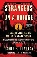 Strangers on a Bridge : The Case of Colonel Abel by James Donovan