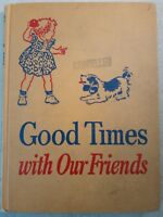 Good Times With Our Friends Reader - Vintage - Poor Condition - ExLib - AS-IS