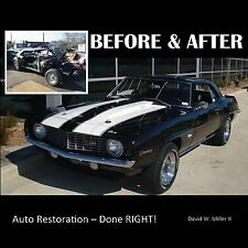 BEFORE & AFTER - Auto Restoration - Done RIGHT!  Book ~  BRAND NEW 2014!