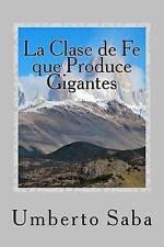 NEW La Clase de Fe que Produce Gigantes by Umberto Saba