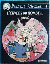 MONSIEUR EDOUARD T. 1 : L'ENVERS DU NOMBRIL - E.O. - DIDGE - LOMBARD -1987-
